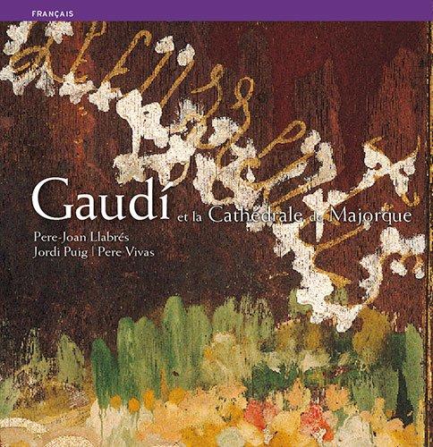 GAUDI ET LA CATHEDRALE DE MAJORQUE par Ricard Pla Boada