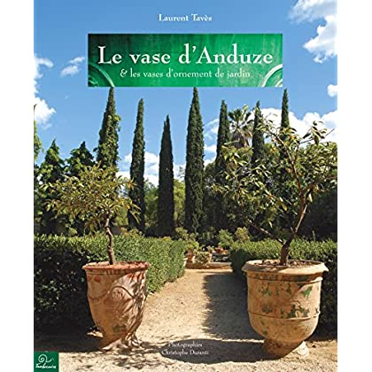 Le vase d'Anduze et les vases d'ornement de jardin