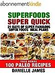 Superfoods Super Quick: 21 Days of Su...