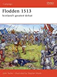 Flodden 1513: Scotland's greatest defeat (Campaign, Band 168)