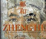 Zheng He : Sur les traces du premier navigateur chinois des océans