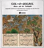 Gol-o-bolbol (Rosen und die Nachtigall). Ausgewählte Gedichte aus zwölf Jahrhunderten, übertragen aus dem Persischen von Purandocht Pirayech.