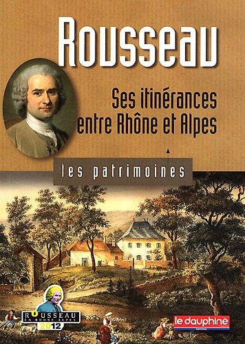 Rousseau : Ses itinérances entre Rhône et Alpes
