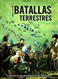 Batallas Terrestres. Estrategias de los enfrentamientos más Importantes (Grandes Batallas)
