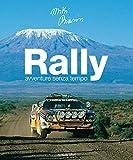 Rally. Avventure senza tempo. Ediz. italiana e inglese