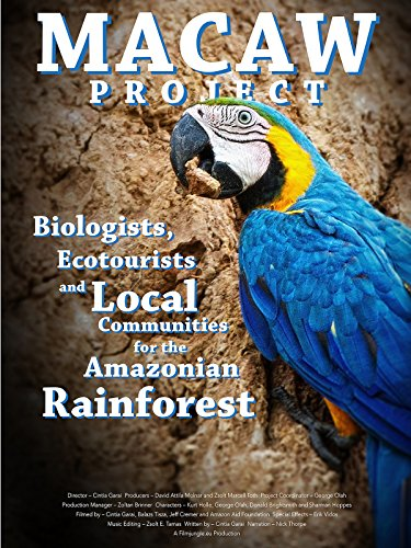 The Macaw Project - Biologists, Ecotourists and Local Communities for the Amazonian Rainforest