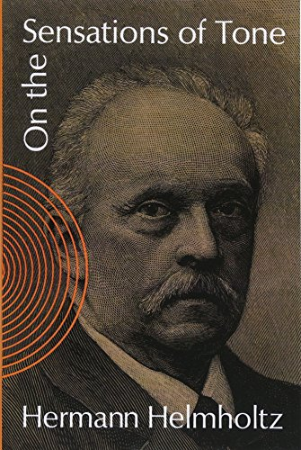 On the Sensations of Tone as a Physiological Basis for the Theory of Music (Dover Books on Music) por Hermann Ludwig Ferdinand Von Helmholtz