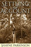 Settling the Account (Promises to Keep Book 3) by Shayne Parkinson