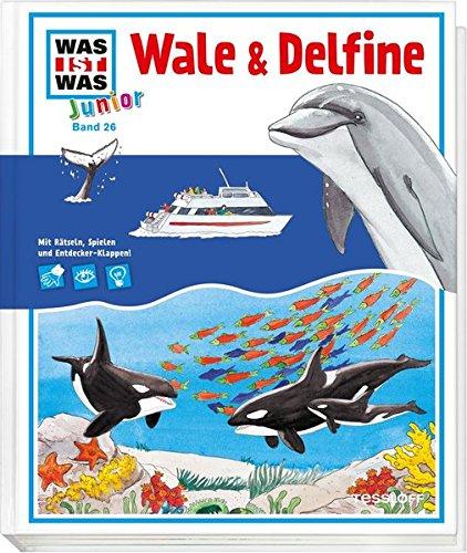 WAS IST WAS Junior Band 26. Wale und Delfine: Warum schlafen Delfine mit einem offenen Auge? Wie tief kann ein Pottwal tauchen?
