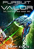 Pursuit of Valor (The Tarvaax War Book 1)