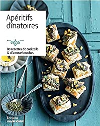 Apéritifs dînatoires : Plus de 80 recettes de cocktails & d'amuse-bouches