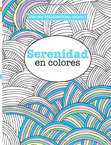 Libros para Colorear Adultos 2: Serenidad en colores: Volume 2 (Libros muy RELAJANTES para colorear) por Elizabeth James