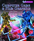 Computer Game and Film Graphics (Art Off the Wall)