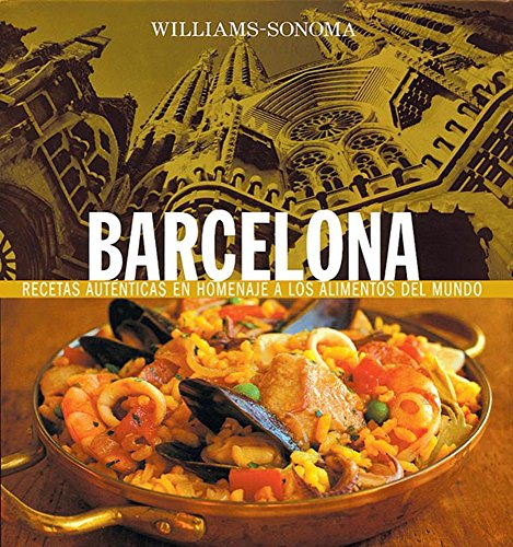 Descargar Libro Williams-sonoma Barcelona (Coleccion Williams-Sonoma) de Unknown