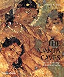 Ajanta Caves: Ancient Paintings Of Buddhist India