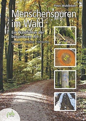 Buchseite und Rezensionen zu 'Menschenspuren im Wald: Ein Waldführer der besonderen Art - erkennen, verstehen, einmischen' von Peter Wohlleben