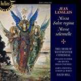 Langlais: Missa Salva Regina [Westminster Cathedral Choir, David Hill] [Hyperion: CDH55444]