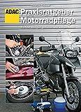 Praxisratgeber Motorradpflege: Perfekt reinigen,...