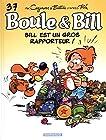 Boule & Bill - Bill est un gros rapporteur !
