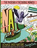 Voyage Into Nature Coloring Book: The Pheonix and The Doodle Monkey: Volume 1