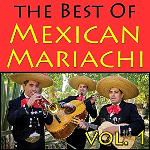 The Best Of Mexican Mariachi, Vol. 1