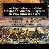 Los Espanoles en Estados Unidos de America. Biografia de Fray Junipero Serra