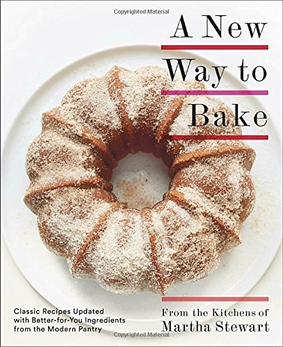 a-new-way-to-bake-classic-recipes-updated-with-better-for-you-ingredients-from-the-modern-pantry