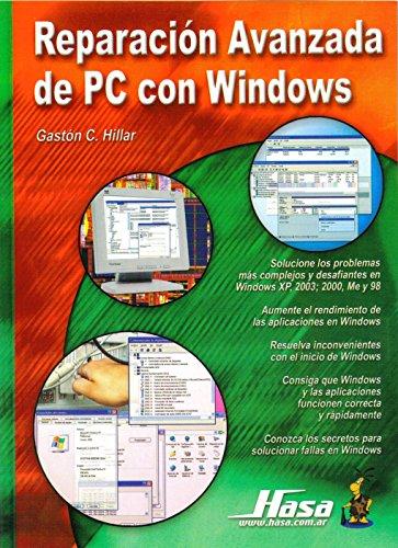 Reparacion avanzada de PC con Windows/ Advance Repair of Window's PC por Gaston Carlos Hillar