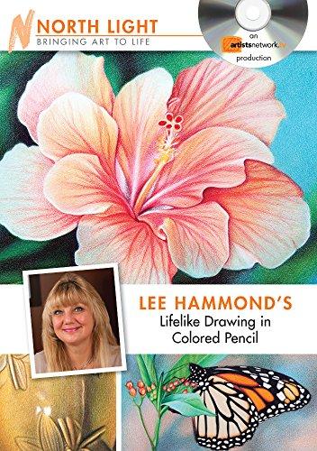 Preisvergleich Produktbild Lee Hammond's Lifelike Drawing in Colored Pencil (Artistnetworktv)