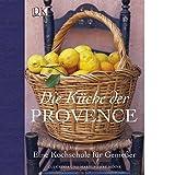 Die Küche der Provence: Eine Kochschule für Genießer - Gui Gedda, Marie P Moine