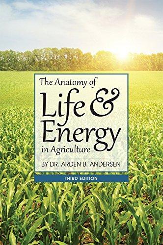 Anatomy of Life & Energy in Agriculture by Arden Andersen (2014-04-11) par Arden Andersen