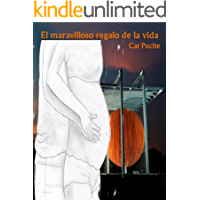 El maravilloso regalo de la vida (Spanish Edition)
