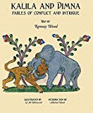 Kalila and Dimna, Vol. 2: Fables of Conflict and Intrigue from the Panchatantra, Jatakas, Bidpai, Kalilah and Dimnah and Lights of Canopus
