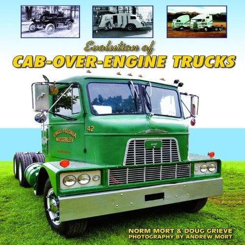 Evolution of Cab-Over-Engine Trucks by Norm Mort (2011-04-01) (Mortis Engine)