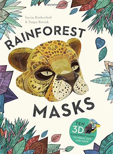 Rainforest Masks: Ten 3D Rainforest Masks to Press Out and Make