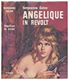 Angélique in revolt / Sergeanne Golon ; translated from the French by Marguerite Barnett