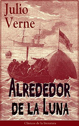 Alrededor de la Luna: Clásicos de la literatura por Julio Verne