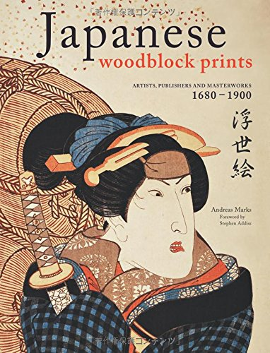 Download Japanese Woodblock Prints: Artists, Publishers, and Masterworks: 1680 - 1900