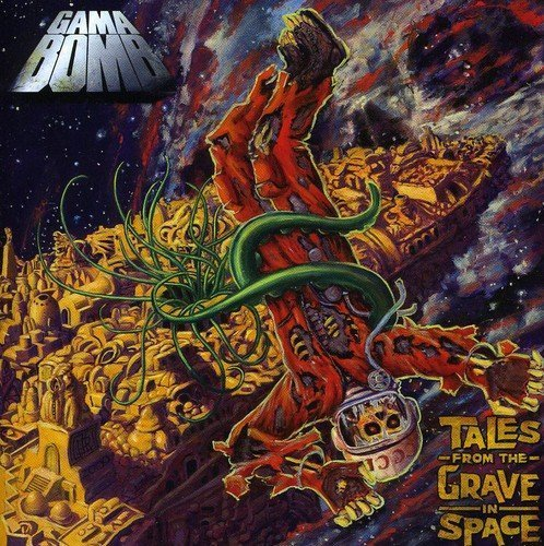 Tales from The Grave In Space by Gama Bomb (2010-01-26)