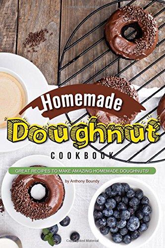 Homemade Doughnut Cookbook: Great recipes to make amazing homemade - Peanuts Covered Chocolate