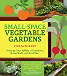 Small-Space Vegetable Gardens: Growin...