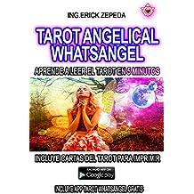 TAROT ANGELICAL WHATSANGEL: APRENDE A LEER EL TAROT EN 5 MINUTOS (Spanish Edition)