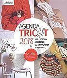 Agenda tricot : Une création à tricoter ou à crocheter par semaine - 53 idées déco, accessoires, mode, rangement...