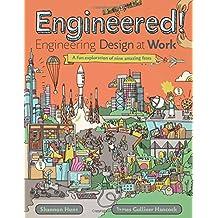 Engineered!: Engineering Design at Work