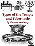 Types of the Tabernacle and Temple: Two Books in One (English Edition)