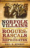 Norfolk Villains: Rogues, Rascals & Reprobates