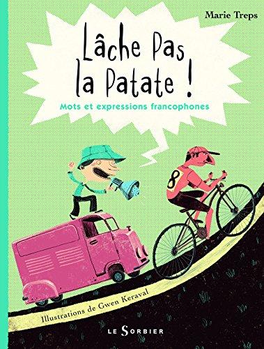 Lâche pas la patate !. Mots et expressions francophones
