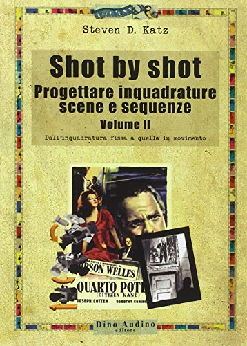 Shot by shot. Progettare inquadrature, scene e sequenze: 2