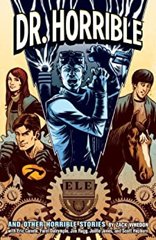 Dr. Horrible by [Whedon, Zack, Rugg, Jim]