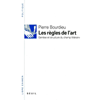 Les Règles de l'art. Genèse et structure du champ littéraire (LIBRE EXAMEN)
